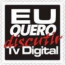 Banner da Campanha - TV Digital: Quero Discutir