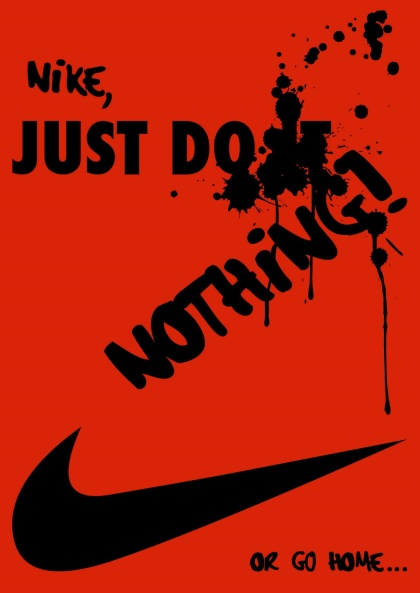 Nike, JUST DO NOTHING or go home