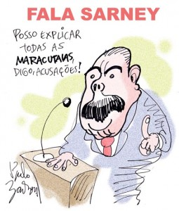 """Speak up Sarney: I can explain all the dirty tricks, I mean, charges"". By Paulo Barbosa."