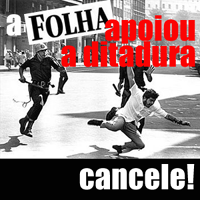 Folha backed the dictatorship. Unsubscribe to it!