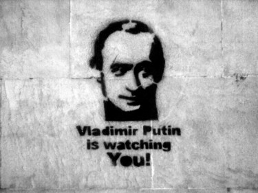 Vladimir Putin is Watching You