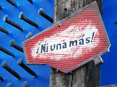 Banner from 'Not One More' anti-femicide campaign, Ciudad Juarez, Mexico. Image by Flickr user jrsnchzhrs (CC BY-ND 2.0).