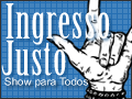 «Ingresso justo, Show para Todos» (Fair Ticket, Concert for All) . Image shared at the site Ingresso Justo.