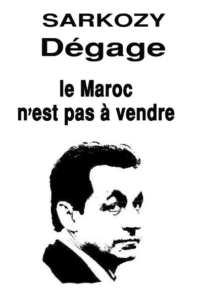 """Sarkozy, get out! Morocco is not for sale"". Poster by Rachid Droit, posted on Facebook."
