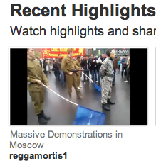 Screenshot of Ustream.tv's homepage featuring reggamortis1's coverage of the protests in Moscow.