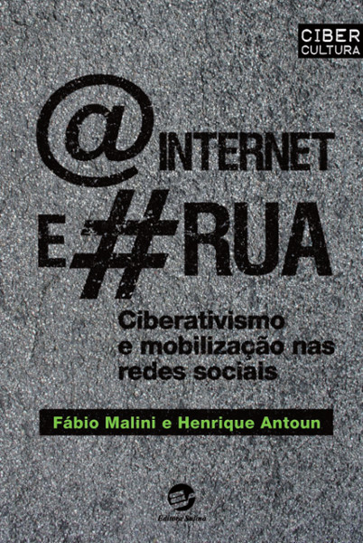 Cover of the book @ Internet e # Rua (The internet and the street) - ainternetearua.com.br