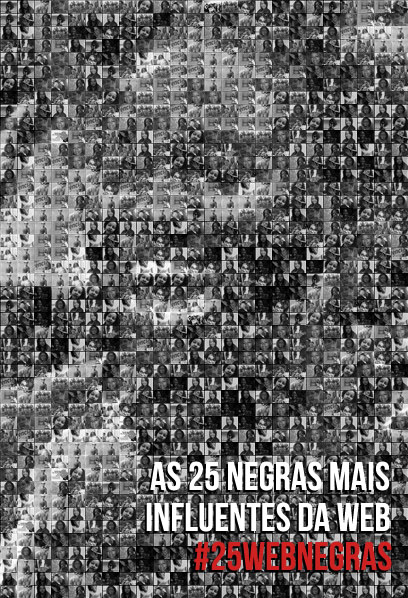 #25webNegras: a list of the 25 most influential black women on the Brazilian web.