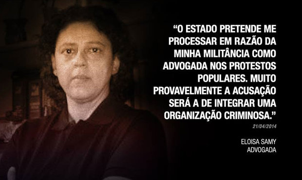 """The state intends to sue me because of my activism as a lawyer in popular protests. Most likely the prosecution will be to integrate a criminal organization"" Eloisa Samy in 21 april, 214"