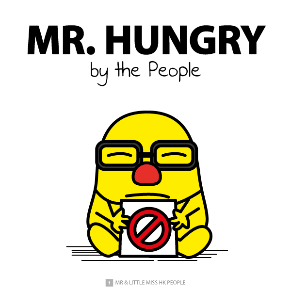 "Mr. Hungry It is based on the story of a protester, Mok Siu Man, who started hunger striking on October 2 for more than 18 days. He protested with a placard saying, ""For the sake of our children, death is not fearful."""