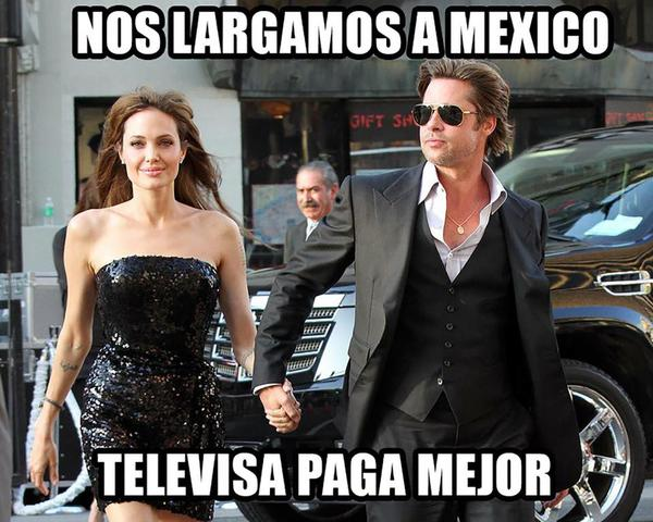 "In this meme Hollywood actors Jolie and PItt say, ""We'll go straight to Mexico. Televisa pays better."" Many Mexicans don't believe first lady Angelica Rivera could have earn enough at Televisa to purchase a US$7 million mansion. Photo from Twitter feed of @YobyJackson."