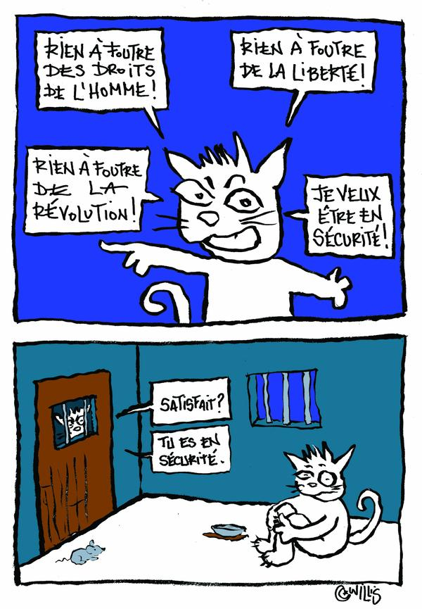 "Cat before being thrown in jail: 'I don't care about human rights! I don't care about freedom! I don't care about the revolution! I just want to be secure!"" Jailer: ""Satisfied? You're secure now."" Cartoon by Nadia Khiari."