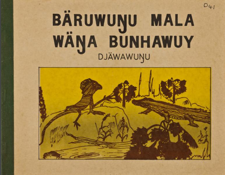 """Titelblatt des Buchs """"Bäruwuŋu mala wäŋa bunhawuy"""", Autor: Djäwa Illustrator: Yambal, geschrieben in der australischen Sprache Gupapuyŋu, aus dem """"Living Archive of Aboriginal Languages""""."""