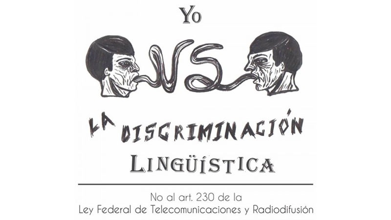 "Text reads, ""Me versus Linguistic Discrimination. No to Article 230 of the Federal Telecommunications and Broadcasting Law."" Image: poet Mardonio Carballo / Facebook"