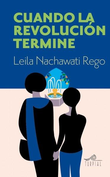 Cuando la revolución termine by Leila Nachawati Rego