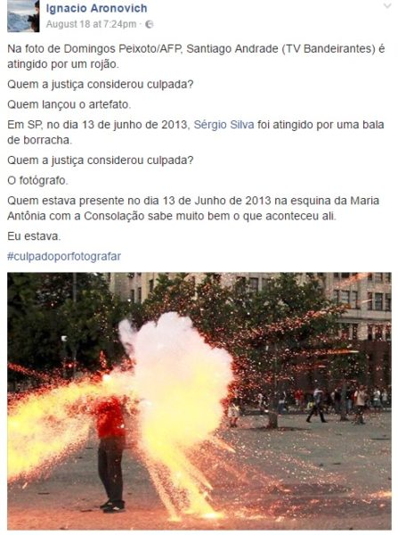 Ignacio Aronovich posted a photo of the moment pothe picture by Domingos Peixoto/AFP, Santiago Andrade (Bandeirantes TV) is hit by a firecracker.
