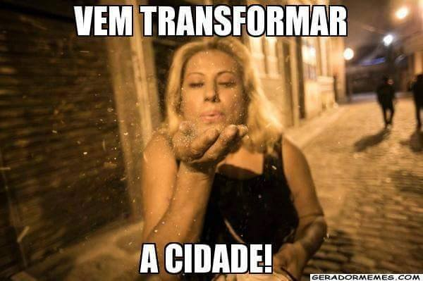 "A meme from her campaign says: ""Come transform the city"""