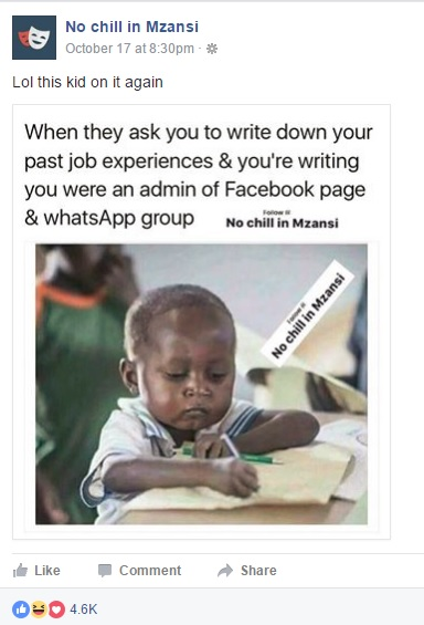 "When they ask you to write down your past job experiences & you're writing you were an admin of Facebook page & whatsApp group"". Screenshot from No chill in Mzansi"" Facebook group."