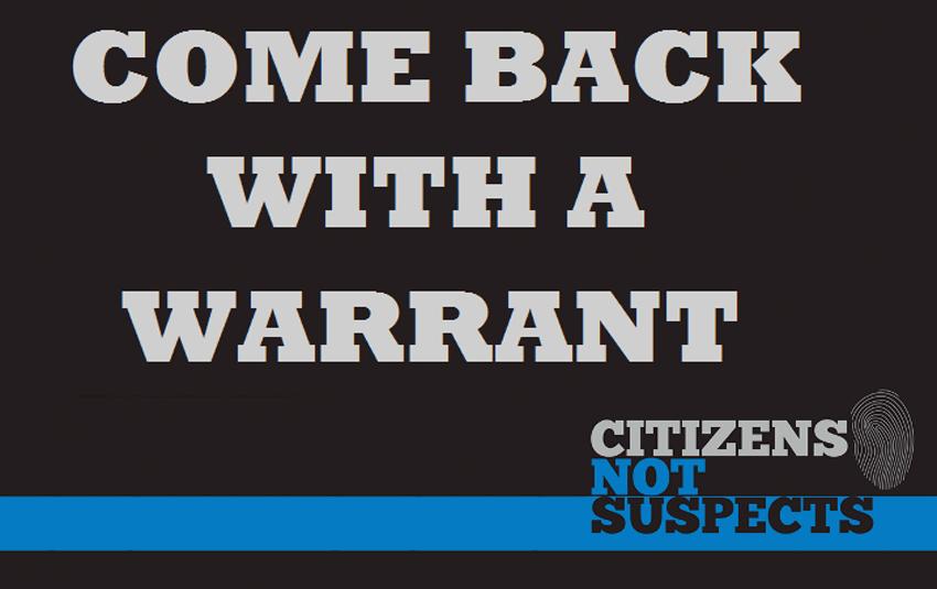 Vuelvan con una orden judicial ─ Ciudadanos, no sospechosos