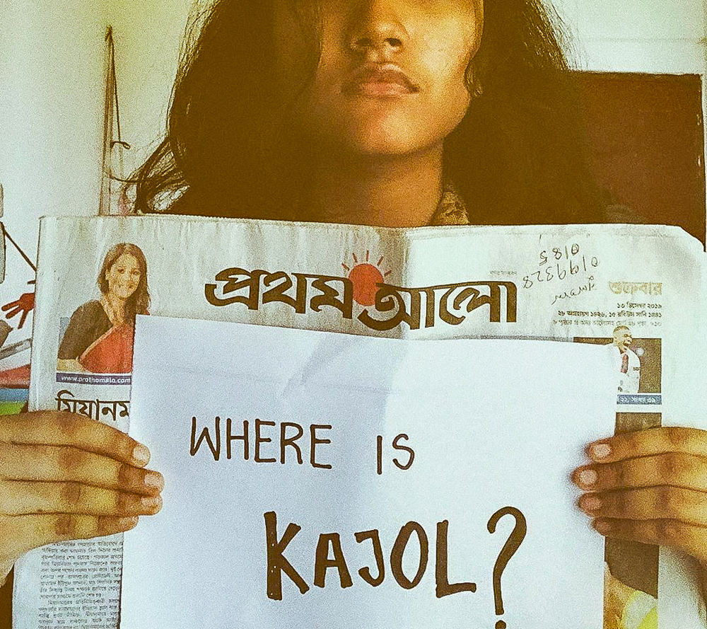 "Bangladeshis on social media protested Kajol's disappearance holding a banner, ""Where is Kajol"". Image via Instagram by theawkwardbibliophile. Used with permission."