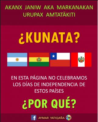 L'affiche questionne la pertinence de célébrer le jour de l'indépendance dans les pays dont les drapeaux sont représentés : Bolivie, Pérou, Chili, Argentine.